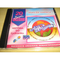 Cd Asas Da América: 20 Super Sucessos - Cd Original Lacrado!