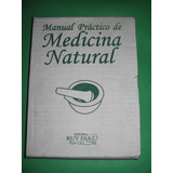 Manual Practico De Medicina Natural - Ruy Diaz