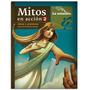 Mitos En Acción 2 - Amor Y Aventura Ed. La Estacion
