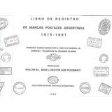 Libro Registro Marcas Postales Arg 1875/81 Bose Pezzimenti