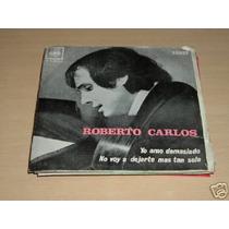 Roberto Carlos Yo Amo Demasiado Vinilo Simple Con Tapa