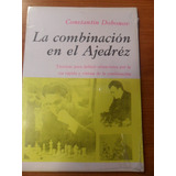 La Combinación En El Ajedrez. Dobonov. Técnicas Para Definir