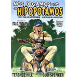 Nós Jogamos Com Os Hipopótamos Terence Hill Bud Spencer