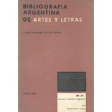 Bibliografia Argentina De Artes Y Letras Nº37 Rafael Alberto