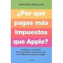 ¿por Qué Pagas Mas Impuestos Que Apple? (conect Envío Gratis