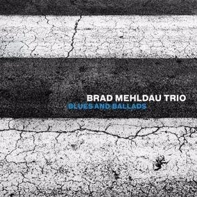 Brad Mehldau Trio - Blues And Ballads (cd)