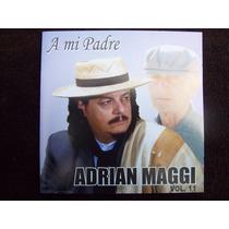 Adrian Maggi Ultimo Cd Autografiado A Mi Padre Musica Origin