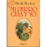 Mi Perro Guia Y Yo Sheila Hocken