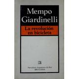 La Revolución En Bicicleta - Mempo Giardinelli