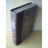 Antologia De Poetas Argentinos - Tomo Vi - 1º Edic. 1910