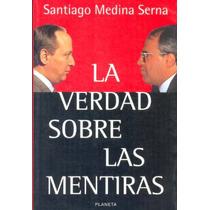 Colombia-la Verdad Sobre Las Mentiras-increible.-s. Medina S