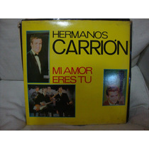 Vinilo Los Hermanos Carrion Mi Amor Eres Tu P2