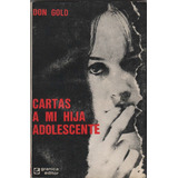 Cartas A Mi Hija Adolescente - Don Gold