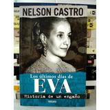 Nelson Castro, Los Últimos Dias De Eva Perón - C13