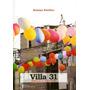 Villa 31- Historia De Un Amor Invisible. Demian Konfino.