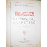 Partitura Cancion Del Carretero Lopez Buchardo Canto Piano