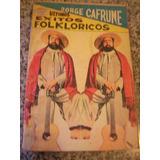 Antiguo Cancionero - Ultimos Exitos De Jorge Cafrune - 1967