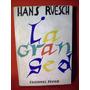 La Gran Sed Hans Ruesch Edición Peuser Buenos Aires Año 1960