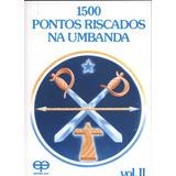 Livro 1500 Pontos Riscados Na Umbanda