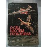 O Céu Não Tem Fronteiras - Rolf Strehl - 1962