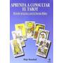 Libro Aprenda A Consultar El Tarot Con Cartas (tabla De Esm