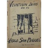 Veintiún Días En El Asilo San Miguel - Victoria Fénix