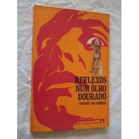 Carson Me Cullers - Reflexos Num Ôlho Dourado - Literatura