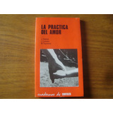 La Practica Del Amor - J. Valette J. Loewen M. Toyotome