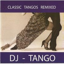 Dj-tango - Classic Tangos Remixed - Disco Compacto