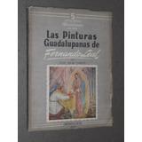 Islas García.las Pinturas De Guadalupe. Fernando Leal.méxico