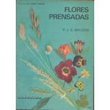 Flores Prensadas - P. Y S. Bauzen--artesanias Diferentes-