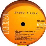 Grupo Pílula 1975 Não Vou Esquentar A Cabeça Compacto