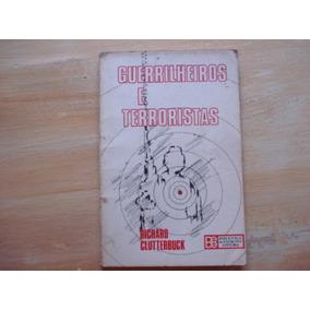 Livro - Guerrilheiros E Terroristas - Richard Clutterbuck