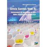 Silvio Santos Vem Aí - Silvia Mª De Sousa - Bonellihq Cx140