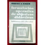 Robert Mager Formulación Operativa De Objetivos Didácticos