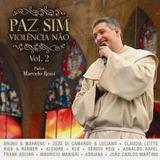 Cd Padre Marcelo Rossi - Paz Sim Violéncia Não Vol-2 Novo***