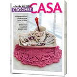 Crochet Casa - El Arte De Tejer
