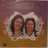 Irmãs Galvão - Zacarias Mourão - Deus Sabe O Que Faz - 1975