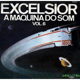Excelsior Maquina Do Som Vol.06 Lp Coletânea Internacional