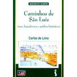 Caminhos De São Luís - Ruas,logradouros E Prédios Históricos