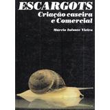 Escargots - Criação Caseira E Comercial -pague Com Cartão