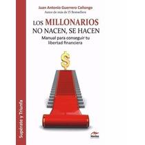 Los Millonarios No Nacen, Se Hacen Ebook
