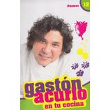 Libro: Gaston Acurio En Tu Cocina. Tomo 12 - Postres - Pdf