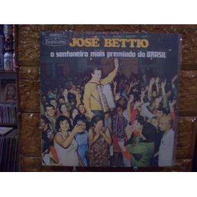 Vinil Lp José Bettio - O Sanfoneiro Mais Premiado Do Brasil