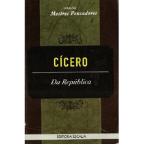 Da República, Cícero - Coleção Mestres Pensadores