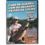 Dvd Pesca, Cabo De Guerra, Grandes Peixes - Rubinho Lacrado#