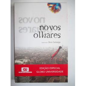 Novos Olhares - Zeca Camargo (livro Físico)