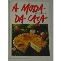 Receitas A Moda Da Casa Loyola Livro -