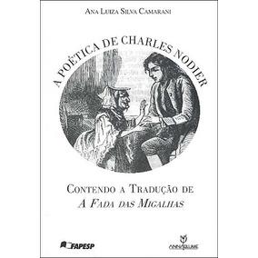 A Poética De Charles Nodier, Ana Luiza Silva Camarani