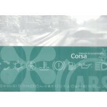 Manual Proprietário Corsa 2002 Modelo. Novo C/suplementos